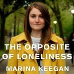 The Opposite of Loneliness: Essays and Stories - Tantor Audio, Marina Keegan, Emily Woo Zeller