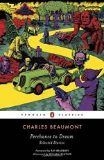Perchance to Dream: Selected Stories - Ray Bradbury, Charles Beaumont, William Shatner