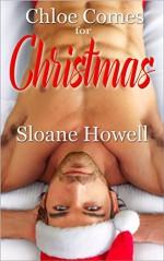 Chloe Comes for Christmas: An Erotic Holiday Novella - Sloane Howell