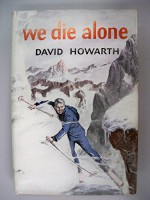 WE DIE ALONE [MOUNTAINEERING IN NORWAY DURING WW II] - David Howarth