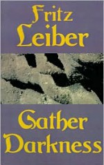 Gather, Darkness! - Fritz Leiber