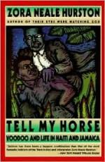 Tell My Horse: Voodoo and Life in Haiti and Jamaica - Zora Neale Hurston