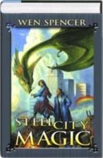 Steel City Magic - Wen Spencer