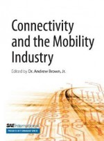 Connectivity and the Mobility Industry - Andrew Brown
