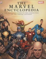 The Marvel Encyclopedia: The Definitive Guide to the Characters of the Marvel Universe - Tom DeFalco, Peter Sanderson, Michael Teitelbaum, Daniel Wallace, Tom Brevoort, Andrew Darling