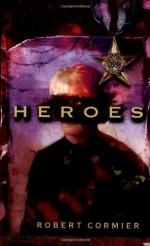 Heroes - Robert Cormier