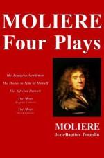 Molière Four Plays - Molière, Carl Milo Pergolizzi, Jean Baptiste Poquelin