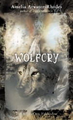 Wolfcry - Amelia Atwater-Rhodes