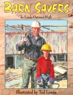 Barn Savers - Linda Oatman High, Ted Lewin
