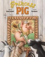 Princess Pig - Eileen Spinelli, Tim Bowers