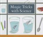 Magic Tricks with Science - Samantha Bell, Kelsey Oseid