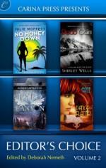 Carina Press Presents: Editor's Choice Volume 2 - Deborah Nemeth, Julie Moffett, Shirley Wells, Robert Appleton, Janni Nell