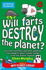 Will Farts Destroy The Planet? (Science Museum) - Glenn Murphy