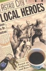 Astro City Vol. 5: Local Heroes - Kurt Busiek, Alex Ross, Brent Anderson