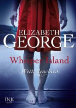 Whisper Island – Wetterleuchten - Elizabeth George, Ann Lecker, Bettina Arlt