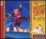 The Greatest Show on Earth - Vivian French, John Prater