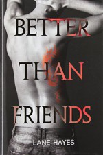 Better Than Friends - Lane Hayes