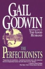 The Perfectionists - Gail Godwin