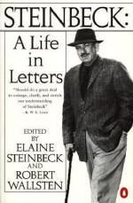 A Life in Letters - Elaine Steinbeck, Robert Wallsten, John Steinbeck