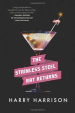 The Stainless Steel Rat Returns - Harry Harrison
