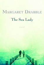 The Sea Lady - Margaret Drabble