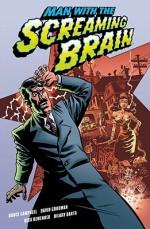 Man With The Screaming Brain - Bruce Campbell, David Goodman, Rick Remender, Hilary Barta