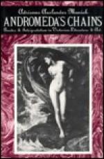 Andromeda's Chains: Gender and Interpretation in Victorian Literature and Art - Adrienne Auslander Munich