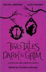 Two Tales Dark and Grim: The KeyThe Brothers Piggett - Rachel Hawkins, Julie Kagawa, Christine Johnson