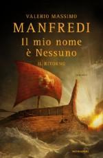Il mio nome è Nessuno - Il ritorno (Italian Edition) - Valerio Massimo Manfredi