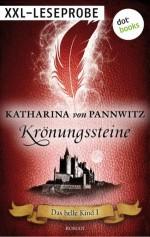 Das helle Kind - Krönungssteine - XXL-Leseprobe: Roman (German Edition) - von Pannwitz, Katharina, Thomas Thiemeyer, Max Bartholl