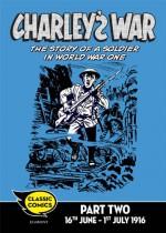 Charley's War Comic Part 2: 16th June - 1st July 1916: 22 (Charley's War Comics) - Pat Mills, Joe Colquhoun