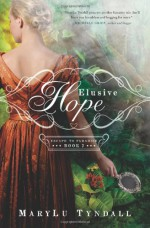 Elusive Hope - MaryLu Tyndall, M.L. Tyndall