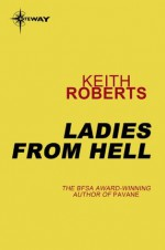 Ladies from Hell - Keith Roberts