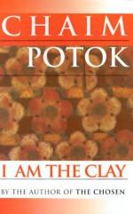 I Am the Clay - Chaim Potok