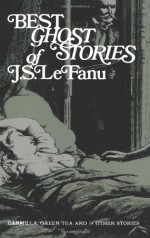 Best Ghost Stories of J. S. Le Fanu - Joseph Sheridan Le Fanu