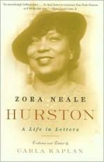 A Life in Letters - Zora Neale Hurston, Carla Kaplan