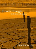 Flood / Drought : Flash Fiction and Poetry - Remittance Girl