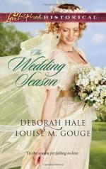 The Wedding Season: Much Ado About NuptialsThe Gentleman Takes a Bride - Deborah Hale, Louise M. Gouge