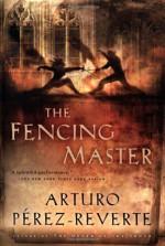 The Fencing Master - Arturo Pérez-Reverte, Margaret Jull Costa