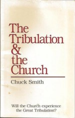 The Tribulation & The Church - Chuck Smith
