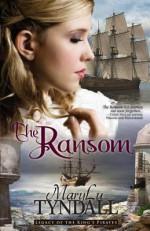 The Ransom - MaryLu Tyndall, M.L. Tyndall