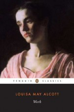 Work: A Story of Experience (Penguin Classics) - Louisa May Alcott
