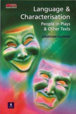 Language and Characterisation: People in Plays and Other Texts - Jonathan Culpeper