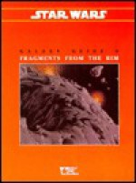 Fragments from the Rim (Star Wars RPG: Galaxy Guide 9) - Simon Smith, West End Games