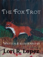 THE FOX TROT - Lori R. Lopez