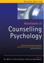 Handbook of Counselling Psychology - Ray Woolfe, Windy Dryden, Sheelagh Strawbridge