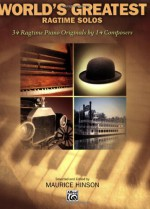 World's Greatest Ragtime Solos: 34 Ragtime Piano Originals by 14 Composers - Maurice Hinson
