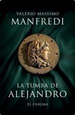 La tumba de Alejandro (Spanish Edition) - Valerio Massimo Manfredi