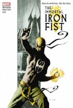 Immortal Iron Fist Omnibus - Ed Brubaker, Matt Fraction, David Aja, Russ Heath, Travel Foreman, Sal Buscema, Howard Chaykin, Tonci Zonjic