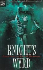 Knight's Wyrd - Debra Doyle, James D. Macdonald